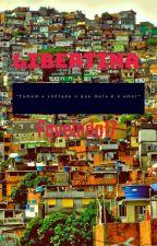 Libertina 🔥 by Favelada17