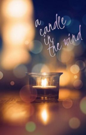 A Candle In The Wind Mystery Man Wattpad