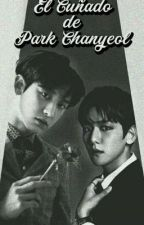 El Cuñado de Park Chanyeol -CHANBAEK- [MPREG] by mdreamgirlb
