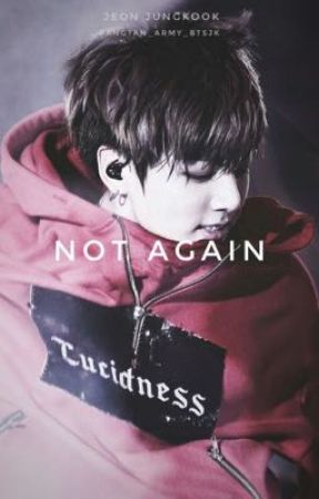 Not Again//Jeon Jungkook FF by bangtan_army_btsjk
