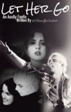 Let Her Go (Auslly One-shot) by LauserCabello