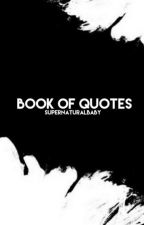 Book Of Quotes by supernaturalbaby