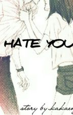 I HATE YOU by kakaeng