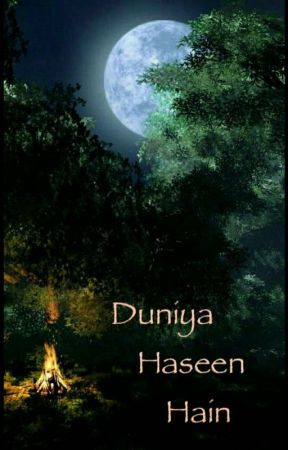 Dunia Haseen Hain by BhaviMehta4