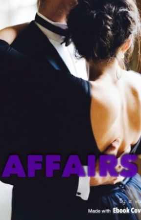 AFFAIRS by womaninparadise