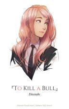 『To Kill a Bull』 by -uchihaa