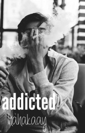 Addicted by hahakaay