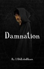 Damnation by LSDelLoboBlanco