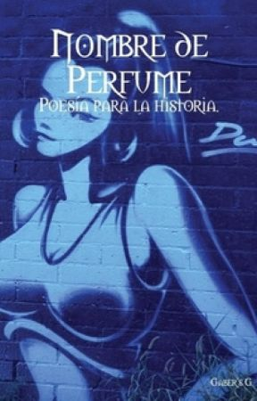 Nombre de Perfume: Poesía para la historia by Gaby_Rodrz