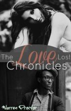 The Lost Love Chronicles By Warren P.P. by WarrenProctor3