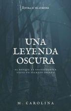 Una Leyenda Oscura © by 25Lcmm