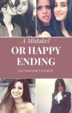 A Mistake? Or Happy Ending by SatanIsMyHomie
