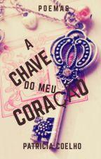 A Chave do meu Coração by PatriciaMCoelho