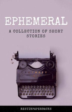 Ephemeral by RestInPaperbacks