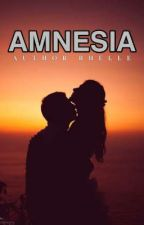 AMNESIA ( COMPLETED ) by Authorbhel