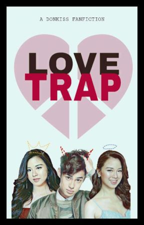Love Trap - A DonKiss FF by LittleRoses
