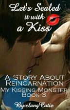 Let's Sealed It With a Kiss [My Kissing Monster Book 3] by clangCutie
