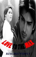 Love To The Max ( An Action-Romance Story) by RessButterfly