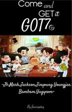 COME AND GET IT || GOT7 by fanniepitoy