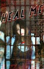 Heal me [Complete] by Sowonelf