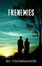 Frenemies #FWContest2018 by itsohkhaye06