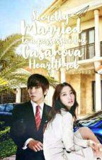 Secretly Married to a Possessive but Cassanova Heartthrob by AngelJung_0622