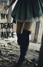 My Dear Alice by deadbxby