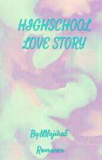 HIGHSCHOOL LOVE STORY (Slow Update) by its_jixh