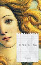 · Venus as a Boy · by Taemiau