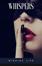 Whispers by wishinglife