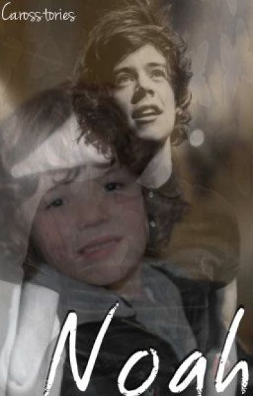 Noah ( Harry Styles fanfiction ) by Carosstories