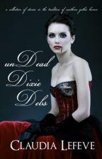 unDead Dixie Debs Anthology (Sneak Peek Short Story) by ClaudiaLefeve