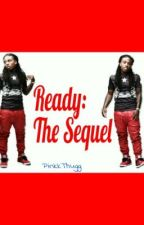 Ready(Jacquees Love Story):The Sequel by WildForJacquees