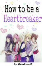 How to be a Heartbreaker by -AnimeLover67-
