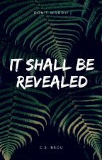 It Shall Be Revealed : A Dark Fantasy Story by csbegu