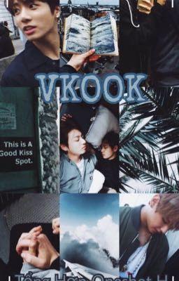 |VKOOK| Tổng Hợp Oneshot H