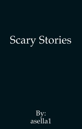 Scary stories  by asella1