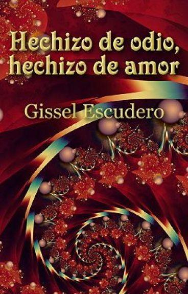 Hechizo de odio, hechizo de amor by GisselEscudero