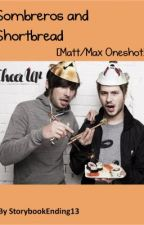 Sombreros and Shortbread [Matt/Max Oneshot] by StorybookEnding13