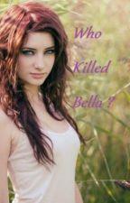 Who killed Bella? by dani16