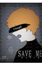 Save me || Knb Fanfic by Y0UR_NEV3RL4ND_