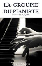 La Groupie du Pianiste by Clo_2021