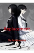 Replacement (Yandere Story) by danimax1029