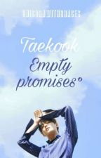 Taekook | Empty Promises° by unicornwithbraces