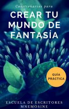 Cuestionarios para crear tu mundo de fantasía by EscritoresMnemosine