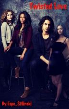 Twisted Love (Avan Jogia fanfic) by Espe_Stilinski
