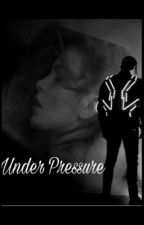 Under Pressure by loveyoufirstF