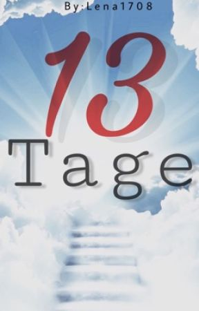 13 Tage by lena1708