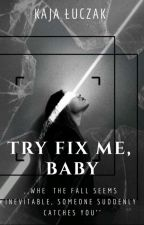 Try Fix Me, Baby by Stripper2000