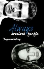 Always - Everlark Fanfic by gonewriting